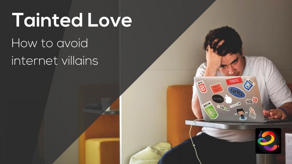 Tainted Love - Internet Villains