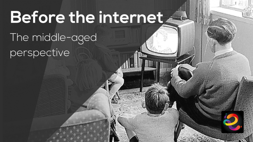 Before the internet - The middle-aged perspective